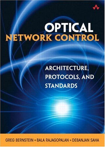- Optical Network Control: Architecture, Protocols, and Standards