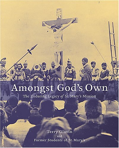 Amongst God's Own: The Enduring Legacy of St. Mary's Mission