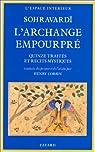 L'archange empourpré: Quinze traités et récits mystiques par Shihâbôddîn Yahyâ Sohravardî