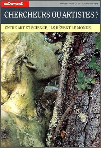 Lire un Chercheurs ou artistes ? Entre art et science, il rêvent le monde pdf, epub ebook