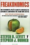 Image of Freakonomics: Un economista politicamente incorrecto explora el lado oculta de lo que nos afecta