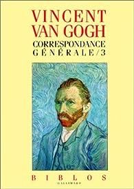 Correspondance générale, tome 3 par Vincent van Gogh