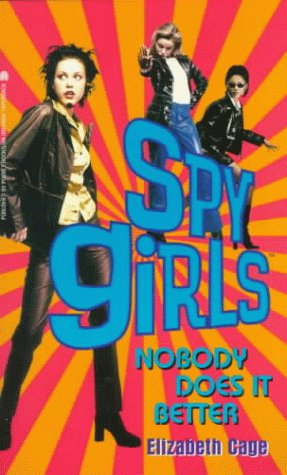 Nobody Does It Better - Book #3 of the Spy Girls