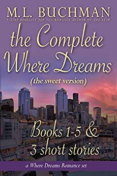The Complete Where Dreams (sweet): A Pike Place Market Seattle romance collection (Where Dreams - sweet) by [M. L. Buchman]