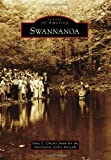 Swannanoa, Anne E. Chesky Smith and for the Swannanoa Valley Museum, 0738599409