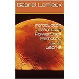 Introduction à Windows PowerShell Remoting avec Gabriel (French Edition)