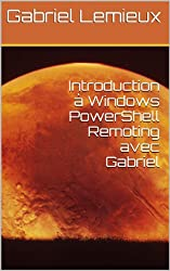 Introduction à Windows PowerShell Remoting avec Gabriel