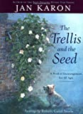 The Trellis and the Seed: A Book of Encouragement for All Ages