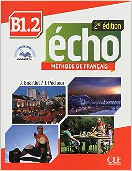 Echo - Niveau B1.2 - Livre de lélève + livre web - 2ème édition