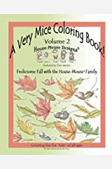 A Very Mice Coloring Book - Vol. 2: Frolicsome Fall with the House-Mouse® Family: A Very Mice Coloring Book - Vol. 2: Frolicsome Fall with the House-Mouse® Family (Volume 2)