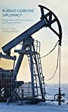 Russia's Coercive Diplomacy: Energy, Cyber, and Maritime Policy as New Sources of Power by Brandon Valeriano (2015-06-23)