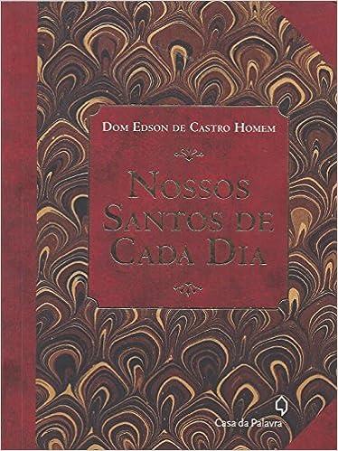 Nossos Santos de Cada Dia (Em Portugues do Brasil): Edson de Castro Homem: 9788577343041: Amazon.com: Books