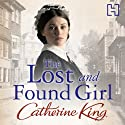 The Lost and Found Girl Audiobook by Catherine King Narrated by Maggie Mash