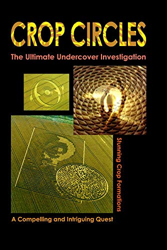 (CROP CIRCLES- The Ultimate Undercover Investigation)