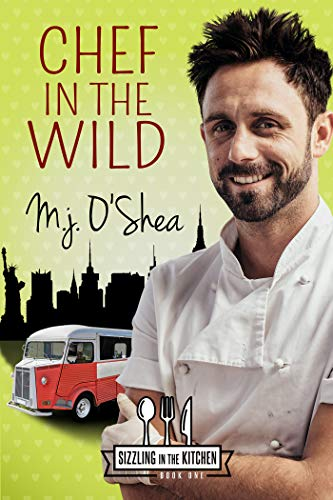 Chef in the Wild (Sizzling in the Kitchen Book 1)