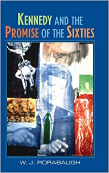 Book Kennedy and the Promise of the Sixties