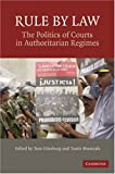 img - for Rule by Law: The Politics of Courts in Authoritarian Regimes book / textbook / text book