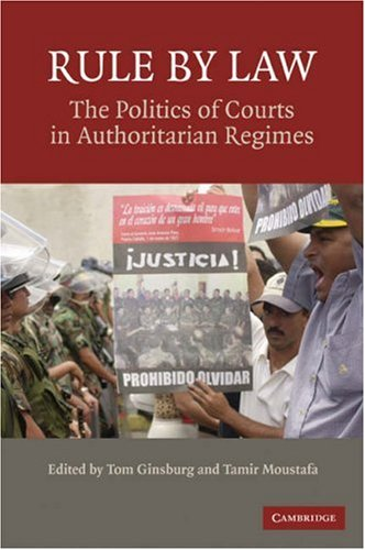 Rule by Law: The Politics of Courts in Authoritarian Regimes