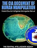 The CIA Document of Human Manipulation: Kubark Counterintelligence Interrogation Manual