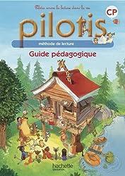 Lecture CP - Collection Pilotis - Guide pédagogique - Edition 2013