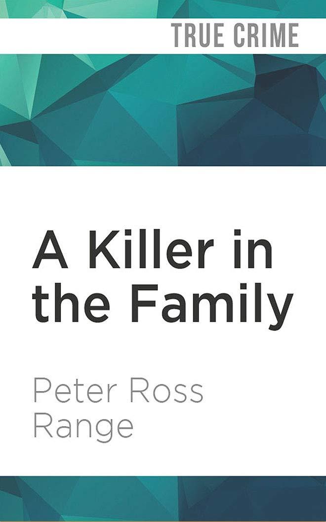 A Killer in the Family: Amazon.es: Peter Ross Range, Robert ...
