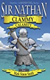Sir Nathan and the Clammy Calamity (Somewhat Silly Stories) (Volume 3)