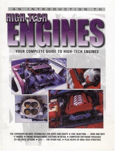 An Introduction to High-Tech Engines: Your Complete Guide to High-Tech Engines