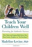 Teach Your Children Well, Madeline Levine, 0061824747