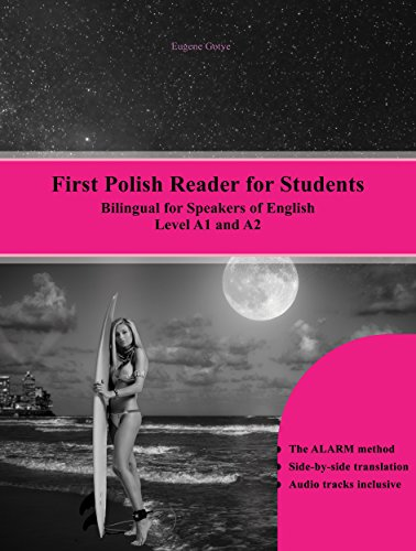 - First Polish Reader for Students: Bilingual for Speakers of English Level A1 and A2 (Graded Polish Readers Book 10)