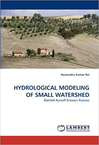 Book HYDROLOGICAL MODELING OF SMALL WATERSHED: Rainfall-Runoff-Erosion Process