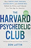 img - for The Harvard Psychedelic Club: How Timothy Leary, Ram Dass, Huston Smith, and Andrew Weil Killed the Fifties and Ushered in a New Age for America by Don Lattin (2011-01-20) book / textbook / text book