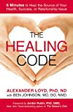 img - for The Healing Code: 6 Minutes to Heal the Source of Your Health, Success, or Relationship Issue book / textbook / text book