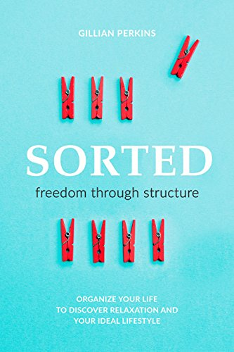 Sorted: Freedom Through Structure by [Perkins, Gillian]