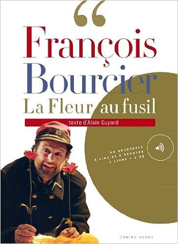 Amazon Fr La Fleur Au Fusil Chroniques De La Guerre De 14 18
