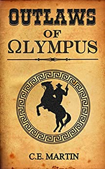 Outlaws of Olympus by [Martin, C.E.]