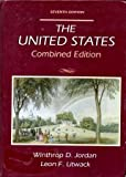 The United States : Combined Edition, Jordan, Winthrop D. and Litwack, Leon F., 0139384731