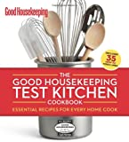 The Good Housekeeping Test Kitchen Cookbook, Good Housekeeping Editors, 1588169057