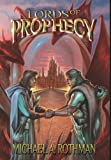 Lords of Prophecy, Michael Rothman, 098908941X