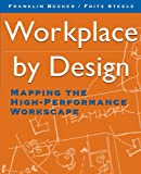 Workplace by Design: Mapping the High-Performance Workscape (Jossey Bass Business and Management Series)