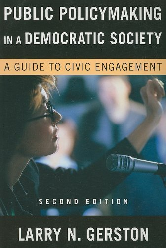Public Policy-Making in Democratic Society: A Guide to Civic Engagement 2nd (second) by Larry N. Gerston (2008) Paperback
