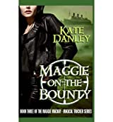 [ Maggie On The Bounty ] By Danley, Kate (Author) [ Jul - 2013 ] [ Paperback ]