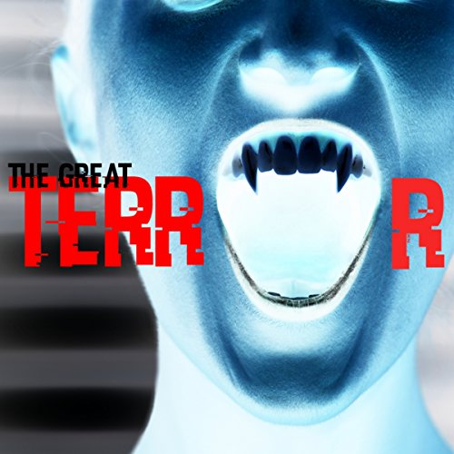 The Great Terror - Halloween Music and Frightening Sounds: Zombie Effects, Vampire Music, Ghost Sounds -
