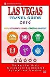 Las Vegas Travel Guide 2016: Shops, Restaurants, Casinos, Attractions & Nightlife In Las Vegas, Nevada (City Travel Guide 2016)