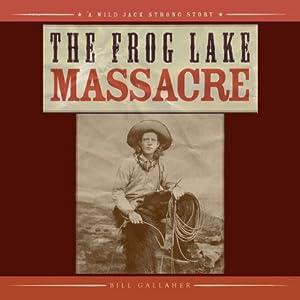 The Frog Lake Massacre Audiobook