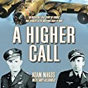 A Higher Call: The Incredible True Story of Heroism and Chivalry During World War Two Audiobook by Adam Makos, Larry Alexander Narrated by Robertson Dean