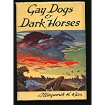 Gay Dogs and Dark Horses
