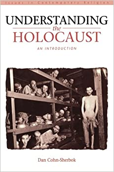Understanding the Holocaust: An Introduction (Issues in contemporary religion)