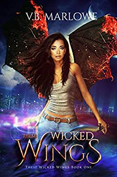 These Wicked Wings: A New Adult Fantasy Novel by [Marlowe, V.B.]