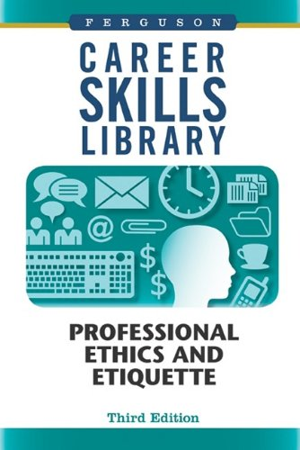 Professional Ethics and Etiquette (Career Skills Library) pdf