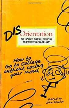 Disorientation: How to Go to College Without Losing Your Mind 1934217948 Book Cover